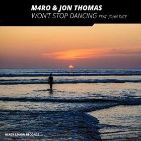 M4RO & JON THOMAS FEAT. JOHN DICE - WON'T STOP DANCING